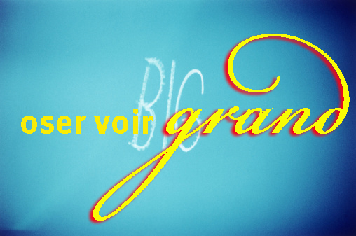 Oser_voir_grand